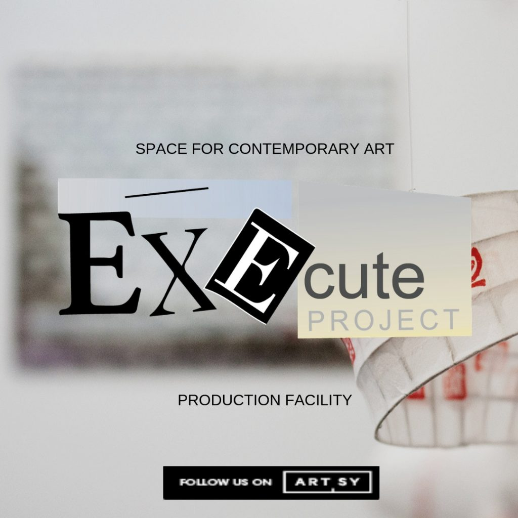 Execute Project: Space and Facility for Contemporary Art